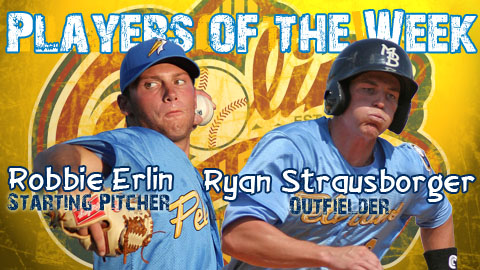 Robbie Erlin and Ryan Strausborger each earned their first weekly awards Monday.