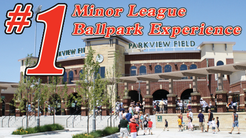 Parkview Field ranks as the best Minor League ballpark experience and #13 overall